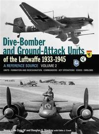 DIVE BOMBER AND GROUND ATTACK UNITS OF THE LUFTWAFFE 1933-1945 VOLUME 2
