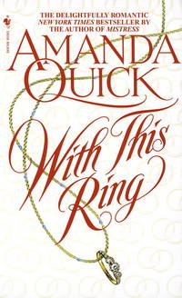 With This Ring (Vanza, Book 1) (A Regency Romance) by  Amanda Quick - Paperback - First Paperback Printing - 1999 - from Second Chance Books & Comics (SKU: 575879)