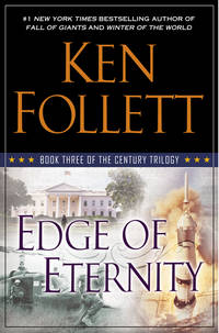EDGE OF ETERNITY, BOOK THREE OF THE CENTURY TRILOGY