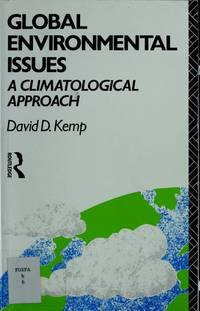 Global Environmental Issues - a Climatological Approach by David D. Kemp - Paperback - First - 1990 - from Riley Books and Biblio.com