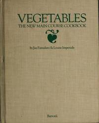 Vegetables : The New Main Course Cookbook