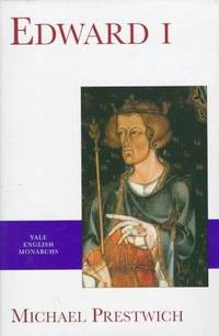 Edward I (The English Monarchs Series) by Michael Prestwich - Hardcover - 1997 - from ThatBookGuy and Biblio.com