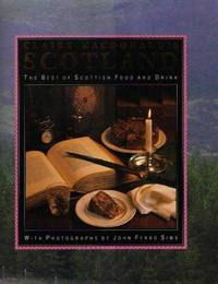 SCOTLAND - THE BEST OF SCOTTISH FOOD AND DRINK. [Author SIGNED bkplt.]