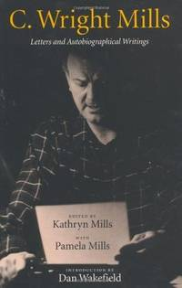 C. Wright Mills: Letters and Autobiographical Writings