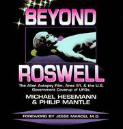 Beyond Roswell: The Alien Autopsy Film, Area 51, & the U.S. Government Coverup of Ufo's