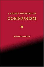 A Short History of Communism by Robert Harvey - Hardcover - 2004-11-08 - from Ergodebooks (SKU: SONG0312329091)