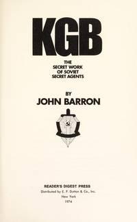 KGB: The Secret Work of Soviet Secret Agents