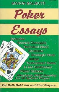 Poker Essays for Both Hold Em and Stud Players