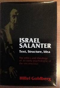 Israel Salanter, Text, Structure, Idea: The Ethics and Theology of an Early Psychologist of the...