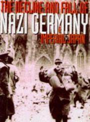 The Decline and Fall of Nazi Germany and Imperial Japan - a Pictorial History of the Final Days of World War II