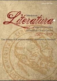 Maestria en literatura hispanoamericana del Instituto Caro y Cuervo, 1970-2005