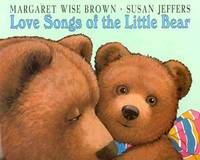 Love Songs of the Little Bear-Love song of the Little Bear, Green Song, Song of Wind & Rain, and Snow Song