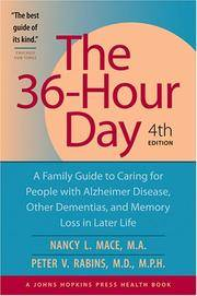 The 36-Hour Day: A Family Guide to Caring for People with Alzheimer Disease, Other Dementias, and...
