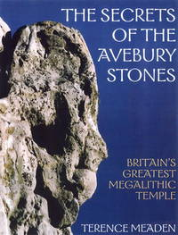 image of The Secrets of the Avebury Stones  Britain's Greatest Megalithic Temple