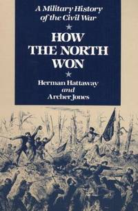 How the North Won: A Military History of the Civil War
