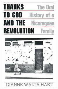 Thanks to God and the Revolution: The Oral History of a Nicaraguan Family