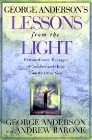 George Anderson's Lessons from the Light  Extraordinary Messages of  Comfort and Hope from the Other Side