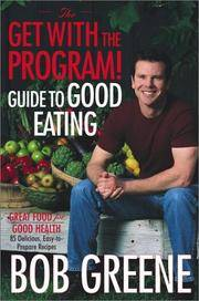 The Get With the Program Guide To Good Eating