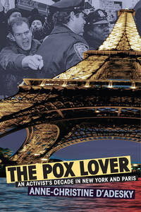 The Pox Lover: An Activist's Decade in New York and Paris (Living Out: Gay and Lesbian Autobiog)