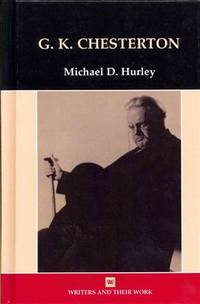 G.K. Chesterton (Writers and Their Work) by Hurley, Michael D