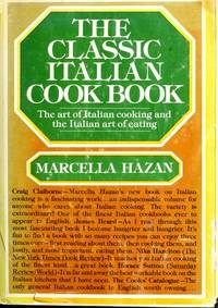 image of The Classic Italian Cook Book: The Art of Italian Cooking and the Italian Art of Eating
