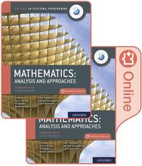 Oxford IB Diploma Programme IB Mathematics: Analysis and Approaches, Standard Level, Print and...