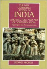image of Architecture and Art of Southern India: Vijayanagara and the Successor States 1350-1750 (The New Cambridge History of India)