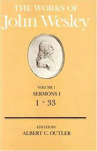 The Works of John Wesley : Sermons Volumes I, II, III, IV (Four Volume Set)