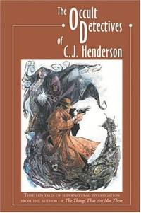 THE OCCULT DETECTIVES OF C. J. HENDERSON