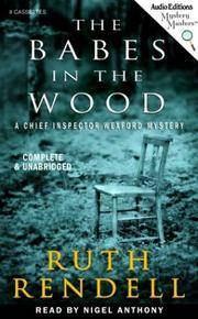 The Babes in the Wood: A Chief Inspector Wexford Mystery by  Ruth Rendell - 2003 - from The Yard Sale Store and Biblio.com