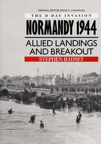 Normandy 1944 : Allied Landings and Breakout  (D-Day Invasion)