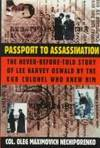 Passport to Assassination: The Never-Before-Told Story of Lee Harvey Oswald by the KGB Colonel...