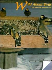 Wild About Birds - The DNR Bird Feeding Guide by Henderson, Carrol L - 1995