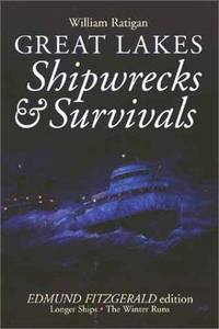 Great Lakes Shipwrecks & Survivals: Edmund Fitzgerald Edition by  William Ratigan - Paperback - 1981 - from Callaghan Books South and Biblio.com
