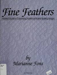Fine Feathers  A Quilter's Guide to Customizing Traditional Feather  Quilting Designs