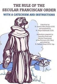 The Rule of the Secular Franciscan Order: With a Catechism