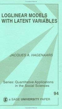 Loglinear Models with Latent Variables (Quantitative Applications in the Social Sciences)
