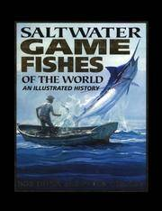 SALTWATER  SALT WATER GAME FISHES OF THE WORLD: An Illustrated History
