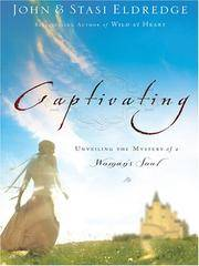 image of Captivating: Unveiling the Mystery of a Woman's Soul (Christian Softcover Originals)