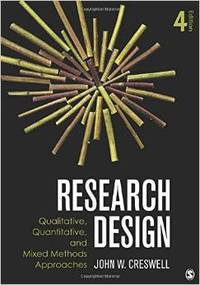 image of Research Design: Qualitative, Quantitative and Mixed Methods Approaches