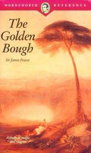 Golden Bough: A Study in Magic and Religion