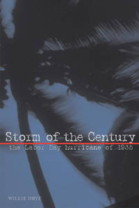 image of STORM OF THE CENTURY  the Labor Day Hurricane of 1935