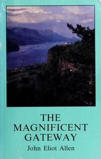 The Magnificent Gateway: A Geology of the Columbia River Gorge (Scenic Trips to the...
