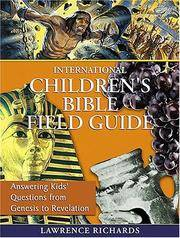 CU:International Children's Bible Field Guide: Answering Kids' Questions from Genesis to...