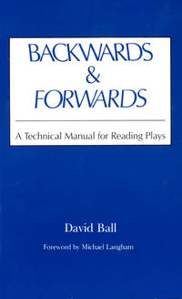 BACKWARDS & FORWARDS: A TECHNICAL MANUAL FOR READING PLAYS (PB)