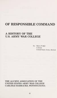 Of Responsible Command: A History of the U.S. Army War College