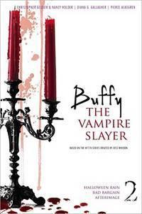Buffy the Vampire Slayer 2: Halloween Rain; Bad Bargain; Afterimage (2)