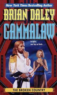 The Broken Country: Book 3 of Gamma Law (Gammalaw,Bk 3)