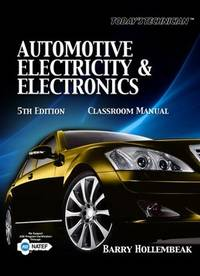 Today's Technician: Automotive Electricity and Electronics Classroom and Shop Manual Pack...