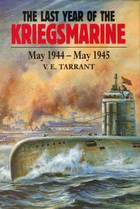 The Last Year of the Kriegsmarine: May 1944 - May 1945